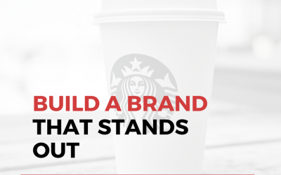 Let's Talk About How To Build a Brand That Stands Out