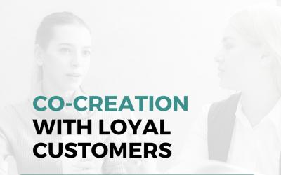 Enhance Your Loyal Customers Using Co-creation