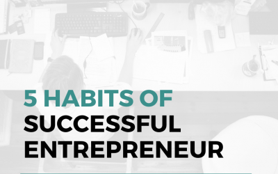 The Five Habits of (Almost) Every Successful Entrepreneur