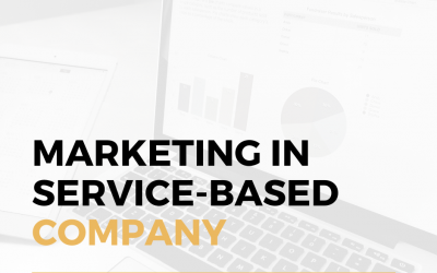 How Can A Service-based Company Use Marketing In The Right Way?