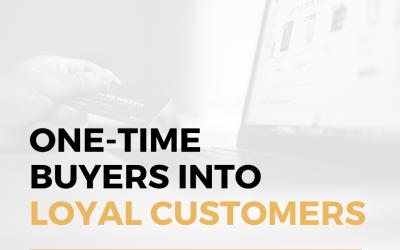 How Companies Turn One-time Buyers Into Loyal Customers?