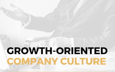 How To Build a Growth-oriented Company Culture?