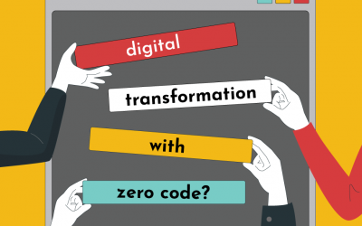Now you need no-code for the digital transformation of your company